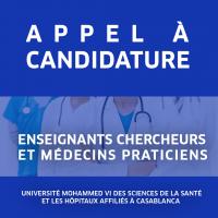 Appel à candidature Enseignants Chercheurs et Médecins praticiens à l'Université Mohammed VI des Sciences de la Santé et les Hôpitaux Affiliés à Casablanca